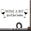 Wallsticker - WINE A BIT - You'll feel better